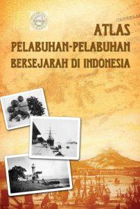E-book Atlas Pelabuhan-Pelabuhan Bersejarah Di Indonesia